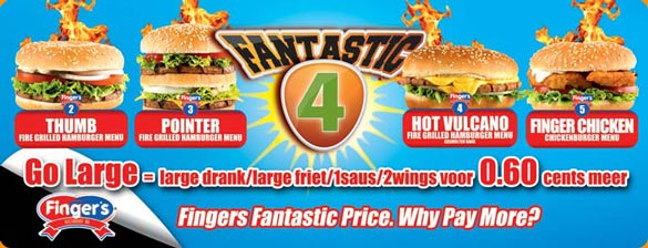Go Large and enjoy the Fantastic 4, Finger's Fantastic Price, Why Pay More?