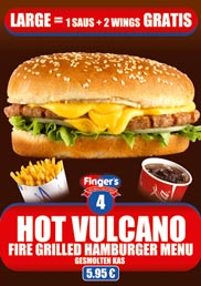 Our Hot Vulcano Menu, a fire grilled hamburger Menu for only 5,95 €